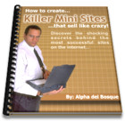 How to create killer mini-sites that sell like crazy!